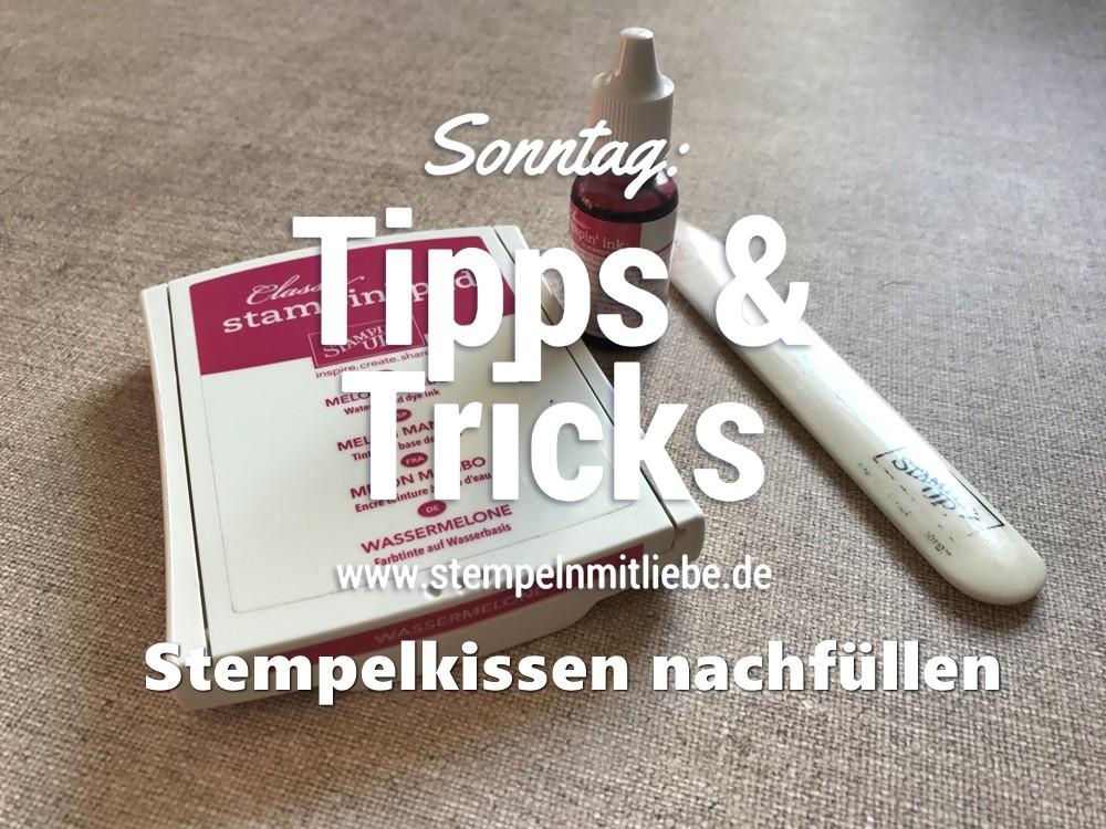 Sonntag: Tipps & Tricks Stempelkissen nachfüllen / auffüllen