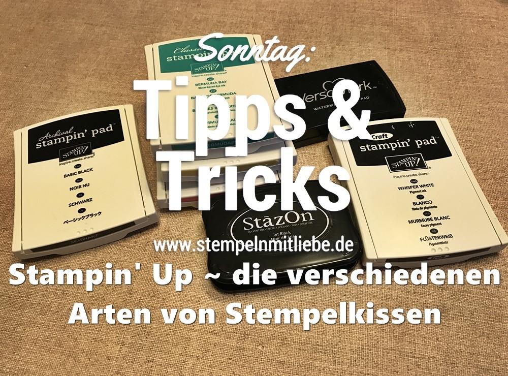 Sonntag: Tipps & Tricks Die verschiedenen Arten von Stempelkissen