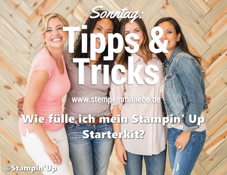 Sonntag: Tipps & Tricks Wie fülle ich mein Stampin' Up Starterkit (auch während der Sale-A-Bration)