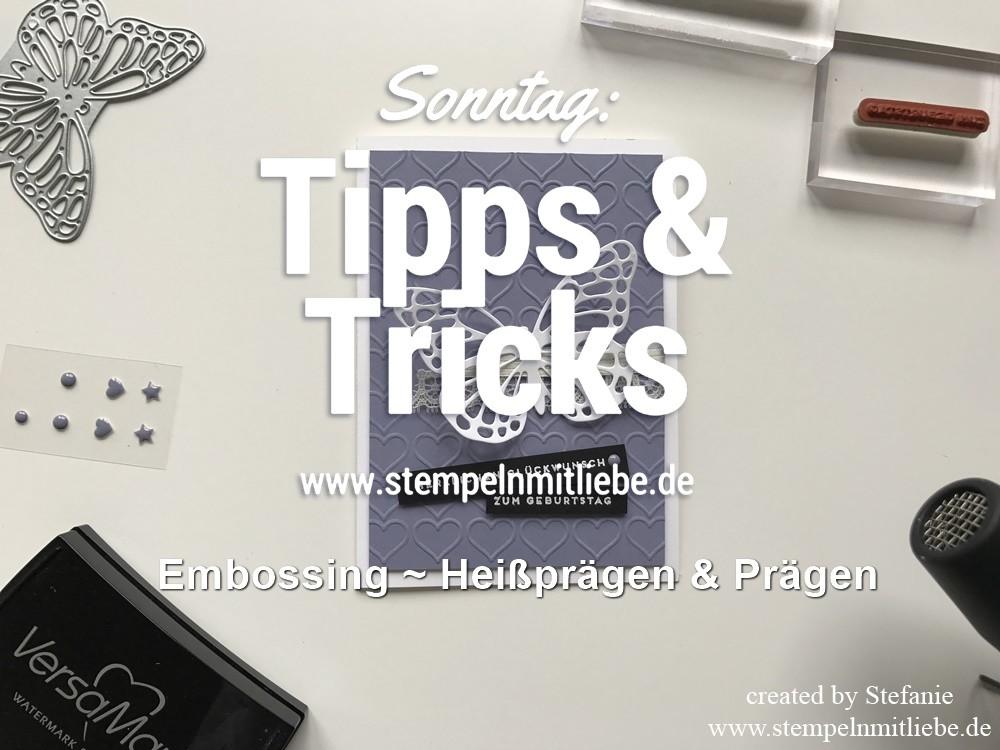 Sonntag: Tipps & Tricks Embossing ~ Heißprägen & Prägen