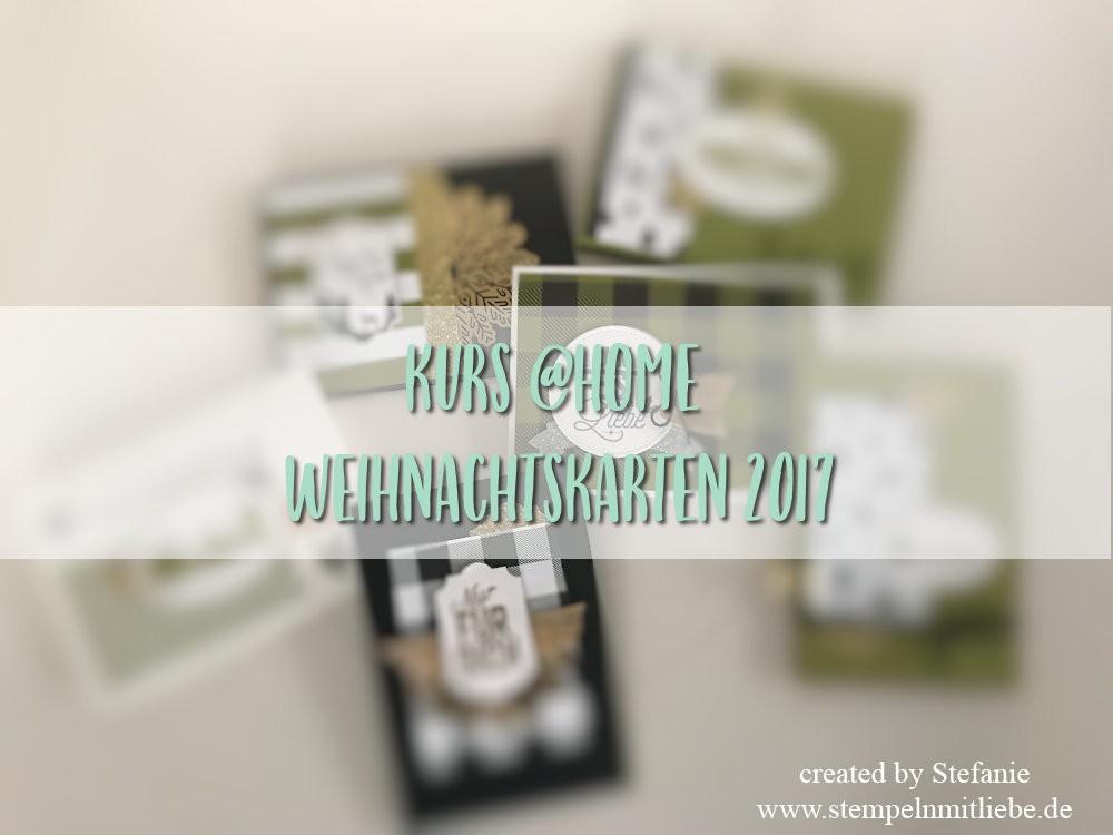 Kurs @Home Weihnachtskarten 2017 - Stampin Up 01