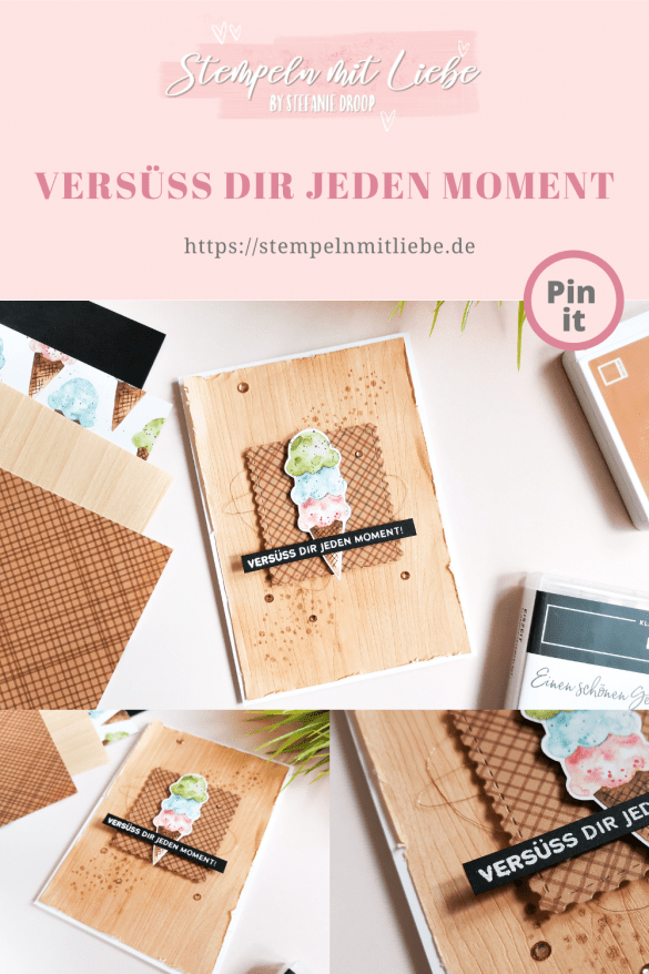 Versüss dir jeden Moment - Stempeln mit Liebe - Stampin' Up! - Designerpapier Eisdiele - Spezialpapier Holztextur - Stempelset Eiszeit