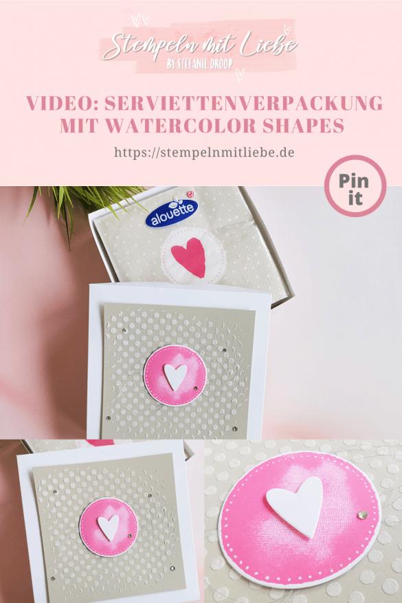 Video: Serviettenverpackung mit Watercolor Shapes - Stempeln mit Liebe - Stampin' Up! - Stempelset Watercolor Shapes - Saharasand - Struktur-Paste - Bonbonrosa